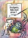 Araignée, fais-moi peur