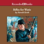 Rifles for Watie | Harold Keith