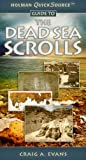 Holman QuickSource Guide to the Dead Sea Scrolls (0805448527) by Evans, Craig A.