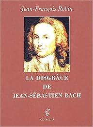 La  disgrâce de Jean-Sébastien Bach