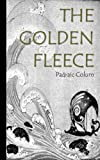 Image of The Golden Fleece and the Heroes who lived before Achilles (Illustrated)
