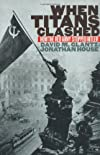 When Titans Clashed: How the Red Army Stopped Hitler (Modern War Studies) [Paperback] [1995] David M. Glantz, Jonathan M. House