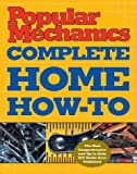 img - for Popular Mechanics Complete Home How-To book / textbook / text book
