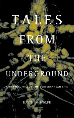 Tales from Underground: A Natural History of Subterranean Life