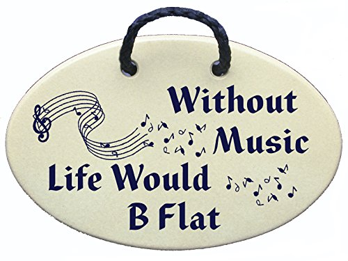 Without Music Life Would B Flat. Ceramic wall plaques handmade in the USA for over 30 years.