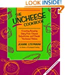 The Uncheese Cookbook: Creating Amazi...
