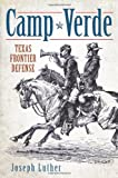 Camp Verde:: Texas Frontier Defense (Landmarks)