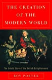 The Creation of the Modern World: The British Enlightenment (0393048721) by Porter, Roy