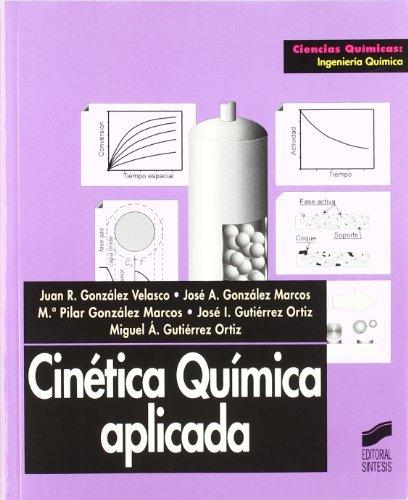 Cinética química aplicada (Ciencias químicas. Ingeniería química)
