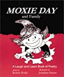 Moxie Day and Family: A Laugh and Learn Book of Poetry