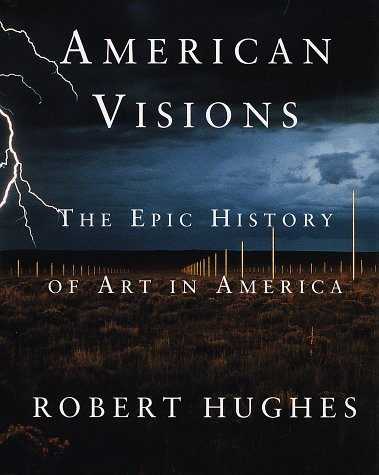 American Visions: The Epic History of Art in America, Robert Hughes