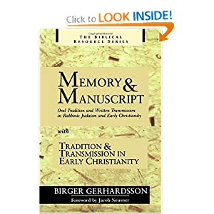 Memory and Manuscript with Tradition and Transmission in Early Christianity (Biblical Resource) Mr. Birger Gerhardsson, Mr. Eric J. Sharpe and Mr. Jacob Neusner