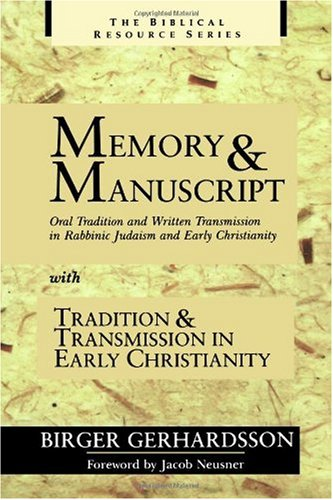 Memory and Manuscript with Tradition and Transmission in Early Christianity (Biblical Resource Series), Mr. Birger Gerhardsson