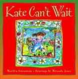img - for Kate Can't Wait book / textbook / text book