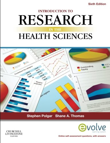 Introduction to Research in the Health Sciences, 6e, by Stephen Polgar BSc(Hons)  MSc, Shane A. Thomas DipPubPol  PhD  MAPS