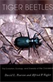 Tiger Beetles: The Evolution, Ecology, and Diversity of the Cicindelids (Cornell Series in Arthropod Biology)