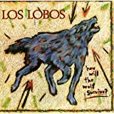 How Will the Wolf Surviveby Los Lobos