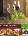L'Ecole des alliances : Les Vins et l...