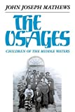img - for The Osages: Children of the Middle Waters (The Civilization of the American Indian Series) book / textbook / text book