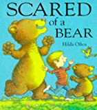 Scared of a Bear (0340653507) by Offen, Hilda