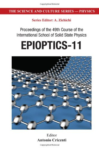 Epioptics-11 - Proceedings Of The 49Th Course Of The International School Of Solid State Physics (Science And Culture Series - Physics)