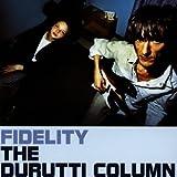 Fidelity Durutti Column