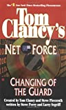 Changing of the Guard (Tom Clancy's Net Force #8) (0425193764) by Perry, Steve