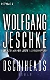 Wolfgang Jeschke: Dschiheads