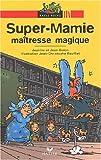 echange, troc Jean Guion, Jeanine Guion - Super Mamie maîtresse magique