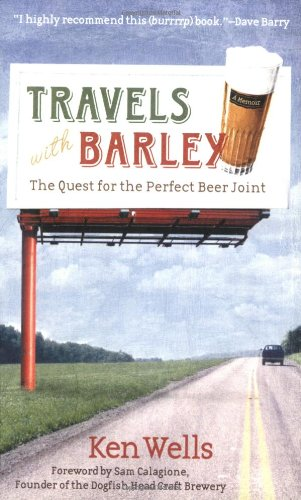 Travels With Barley: The Quest for the Perfect Beer Joint PDF