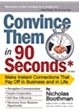 Convince Them in 90 Seconds or Less: How to Connect in Business (English Edition)