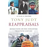 Reappraisals: Reflections on the Forgotten Twentieth Centuryby Tony Judt