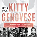 Kitty Genovese: The Murder, the Bystanders, the Crime That Changed America | Kevin Cook