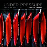 Under Pressure: Cooking Sous Vide ~ Thomas Keller