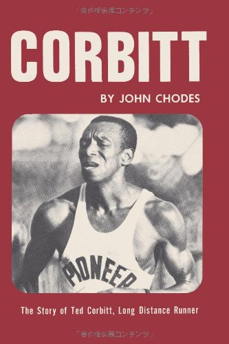 Corbitt: The Story of Ted Corbitt, Long Distance Runner