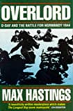 Overlord: D-Day and the Battle for Normandy, 1944 (0333591518) by Hastings, Max