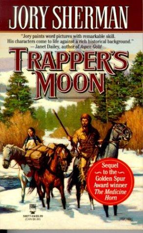 Trapper's Moon (Buckskinners, Book 2), Jory Sherman