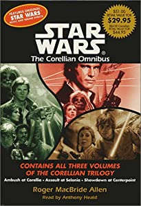 The Corellian Trilogy Value Collection: Ambush at Corellia, Assault at Selonia, and Showdown at Centerpoint... by Roger Macbride Allen and Anthony Heald