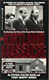 img - for The Kirtland Massacre: The True and Terrible Story of the Mormon Cult Murders book / textbook / text book