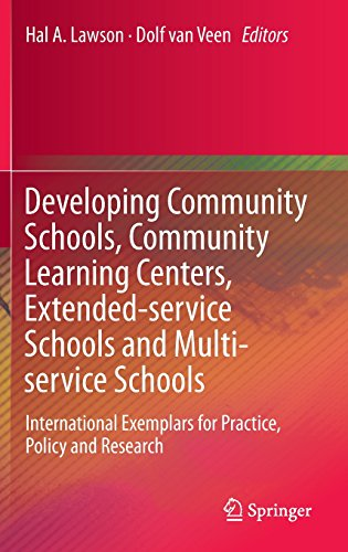 Developing Community Schools, Community Learning Centers, Extended-service Schools and Multi-service Schools: International Exemplars for Practice, Policy and Research PDF
