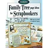 Family Tree Page Ideas for Scrapbookers: 150 Ways to Create a Scrapbook Legacy (Memory Makers)by Memory Makers Books