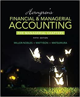 Horngren's Financial & Managerial Accounting, The Managerial Chapters (5th Edition) (Newest Edition)