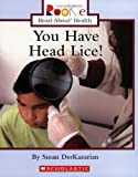 img - for You Have Head Lice! (Rookie Read-About Health) book / textbook / text book