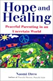 Hope And Healing: Peaceful Parenting in an Uncertain World