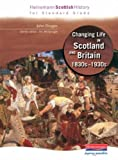 Heinemann Scottish History for Standard Grade: Changing Life in Scotland and Britain: 1830s-1930s