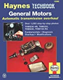 img - for The Haynes General Motors Automatic Transmission Overhaul Manual (Techbook Series) book / textbook / text book