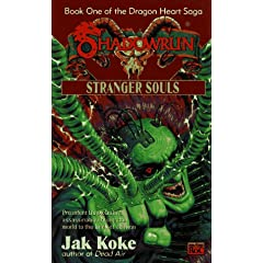 Shadowrun 26: Stranger Souls (The Dragon Heart Saga -- Book One) by Jak Koke