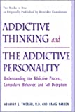 Image of Addictive Thinking and the Addictive Personality