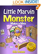 Little Marvin Monster - Makes a Mess (Rhyming Children's Books for Beginners Book 1)