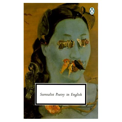 Surrealist Poetry in English (Penguin Twentieth-Century Classics)